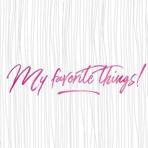 My favorite things! 💕